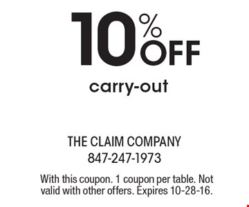 10% off carry-out. With this coupon. 1 coupon per table. Not valid with other offers. Expires 10-28-16.