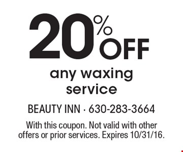 20% Off any waxing service. With this coupon. Not valid with other offers or prior services. Expires 10/31/16.