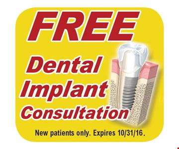 FREE Dental Implant Consultation. New patients only. Expires 10/31/16.
