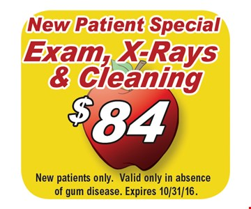 New Patient Special! $84 Exam, X-Rays & Cleaning. New patients only. Valid only in absence of gum disease. Expires 10/31/16.