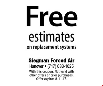 Free estimates on replacement systems. With this coupon. Not valid with other offers or prior purchases. Offer expires 8-11-17.