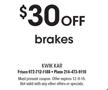 $30 Off brakes. Must present coupon. Offer expires 12-9-16. Not valid with any other offers or specials.