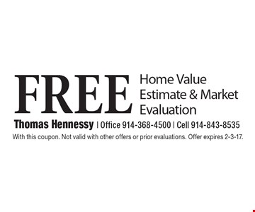 Free Home Value Estimate & Market Evaluation. With this coupon. Not valid with other offers or prior evaluations. Offer expires 2-3-17.
