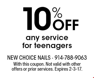 10% off any service for teenagers. With this coupon. Not valid with other offers or prior services. Expires 2-3-17.