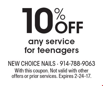 10% off any service for teenagers. With this coupon. Not valid with other offers or prior services. Expires 2-24-17.