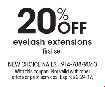 20% off eyelash extensions first set. With this coupon. Not valid with other offers or prior services. Expires 2-24-17.