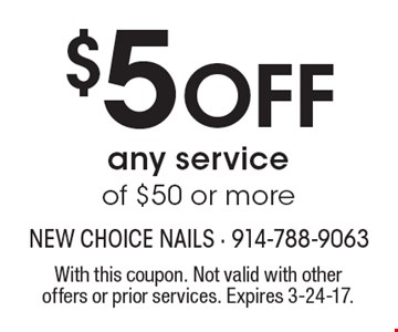$5 Off any service of $50 or more. With this coupon. Not valid with other offers or prior services. Expires 3-24-17.