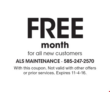 FREE month for all new customers. With this coupon. Not valid with other offers or prior services. Expires 11-4-16.