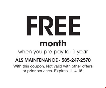 FREE month when you pre-pay for 1 year. With this coupon. Not valid with other offers or prior services. Expires 11-4-16.