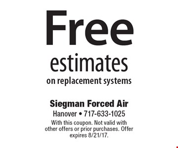 Free estimates on replacement systems. With this coupon. Not valid with other offers or prior purchases. Offer expires 8/21/17.