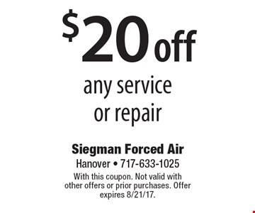 $20 off any service or repair. With this coupon. Not valid with other offers or prior purchases. Offer expires 8/21/17.