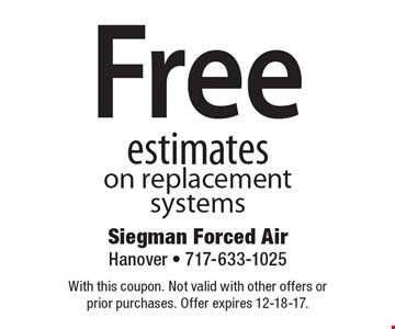 Free estimates on replacement systems. With this coupon. Not valid with other offers or prior purchases. Offer expires 12-18-17.