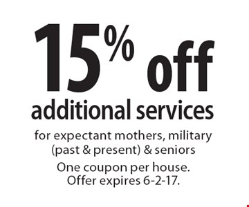 15% off additional services for expectant mothers, military (past & present) & seniors. One coupon per house. Offer expires 6-2-17.