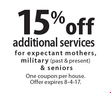 15% off additional services. For expectant mothers, military (past & present) & seniors One coupon per house. Offer expires 8-4-17.