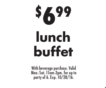 $6.99 lunch buffet With beverage purchase. Valid Mon.-Sat. 11am-3pm. for up to party of 6. Exp. 10/28/16.