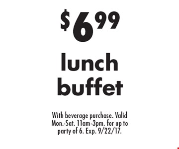 $6.99 lunch buffet With beverage purchase. Valid Mon.-Sat. 11am-3pm. for up to party of 6. Exp. 9/22/17.