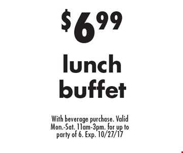 $6.99 lunch buffet With beverage purchase. Valid Mon.-Sat. 11am-3pm. for up to party of 6. Exp. 10/27/17.