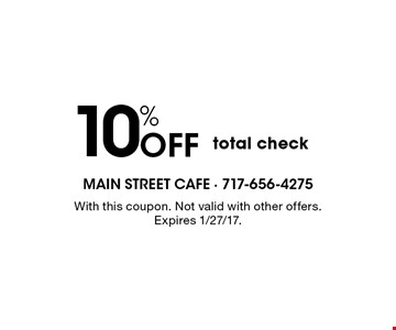 10% Off total check. With this coupon. Not valid with other offers. Expires 1/27/17.