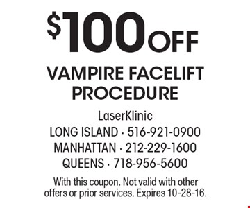 $100 Off Vampire facelift procedure. With this coupon. Not valid with other offers or prior services. Expires 10-28-16.