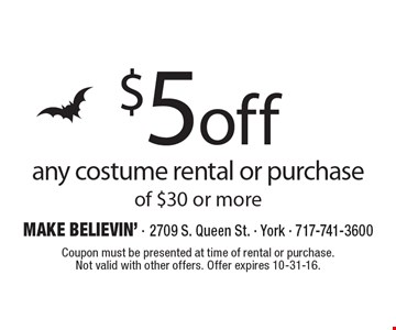 $5 off any costume rental or purchase of $30 or more. Coupon must be presented at time of rental or purchase. Not valid with other offers. Offer expires 10-31-16.