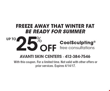 Freeze away that winter fat. Be ready for summer. Up To 25% Off CoolSculpting. Free consultations. With this coupon. For a limited time. Not valid with other offers or prior services. Expires 4/14/17.