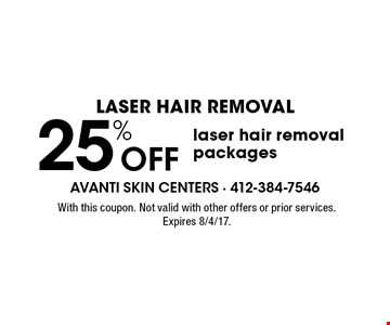 Laser hair removal .25% Off laser hair removal packages. With this coupon. Not valid with other offers or prior services. Expires 8/4/17.