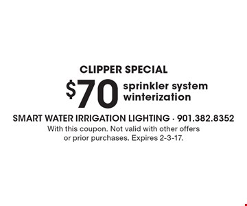 $70 sprinkler system winterization. With this coupon. Not valid with other offers or prior purchases. Expires 2-3-17.