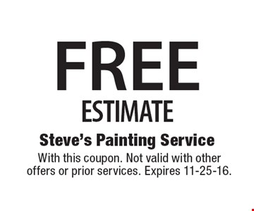 FREE ESTIMATE. With this coupon. Not valid with other offers or prior services. Expires 11-25-16.