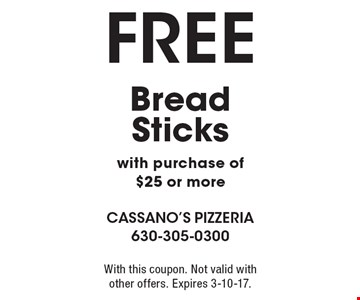 Free Bread Sticks with purchase of $25 or more. With this coupon. Not valid with other offers. Expires 3-10-17.