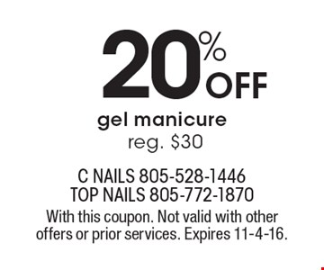 20% Off gel manicure, reg. $30. With this coupon. Not valid with other offers or prior services. Expires 11-4-16.