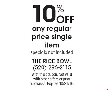 10% off any regular price single item. Specials not included. With this coupon. Not valid with other offers or prior purchases. Expires 10/21/16.