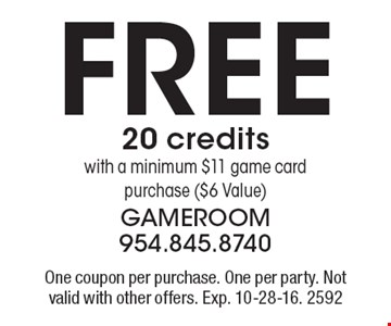 Free 20 credits with a minimum $11 game card purchase ($6 Value). One coupon per purchase. One per party. Not valid with other offers. Exp. 10-28-16. 2592