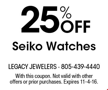 25% Off Seiko Watches. With this coupon. Not valid with other offers or prior purchases. Expires 11-4-16.