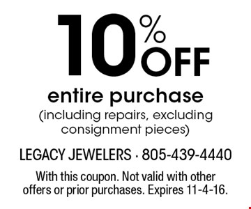 10% Off entire purchase (including repairs, excluding consignment pieces). With this coupon. Not valid with other offers or prior purchases. Expires 11-4-16.