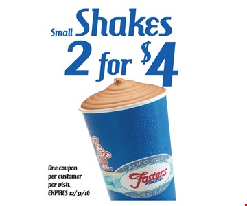 2 Small Shakes For $4. One coupon per custmoer per visit. Expires 12/31/16.