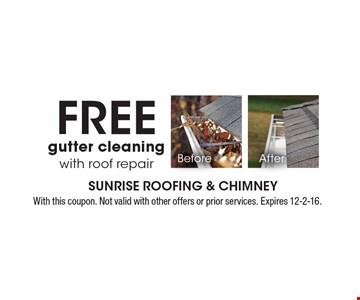 Free gutter cleaning with roof repair. With this coupon. Not valid with other offers or prior services. Expires 12-2-16.