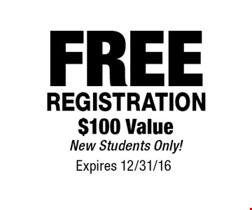 FREE REGISTRATION. $100 Value. New Students Only! Expires 12/31/16