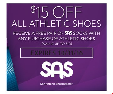 $15 of all athletic shoes. receive a free pair of SAS socks with any purchase of athletic shoes (value up to $13). offer expires 10/31/16.