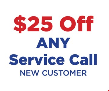 $25 off any service call. New customer.