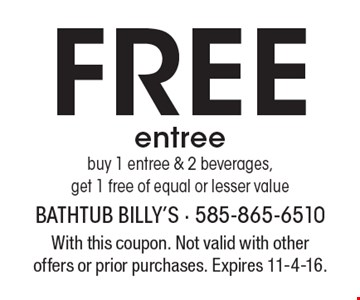 Free entree. buy 1 entree & 2 beverages, get 1 free of equal or lesser value. With this coupon. Not valid with other offers or prior purchases. Expires 11-4-16.