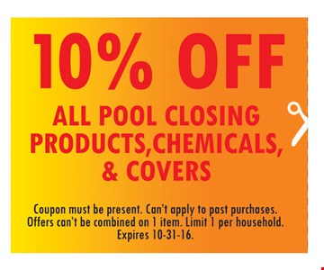 10% off all pool closing products, chemicals an covers