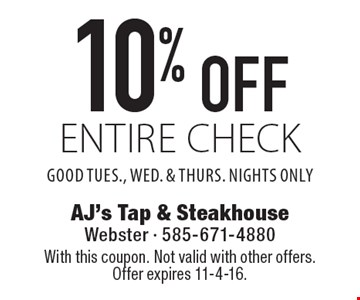 10% off entire check Good Tues., Wed. & Thurs. nights only. With this coupon. Not valid with other offers. Offer expires 11-4-16.