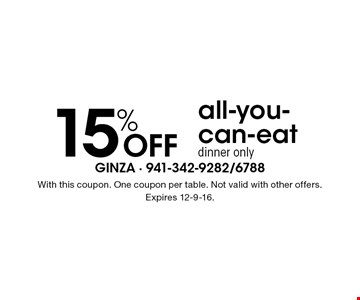 15% Off all-you-can-eat dinner only. With this coupon. One coupon per table. Not valid with other offers.Expires 12-9-16.