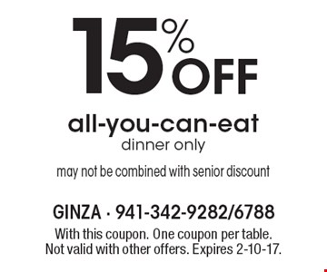 15% Off all-you-can-eat dinner only. May not be combined with senior discount. With this coupon. One coupon per table. Not valid with other offers. Expires 2-10-17.