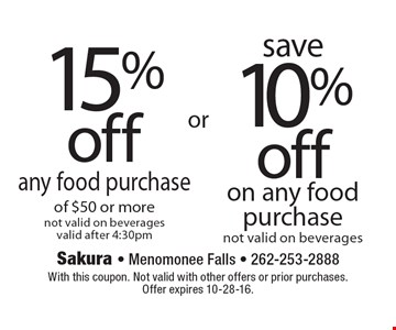 15% off any food purchase of $50 or more not valid on beverages valid after 4:30pm. Save 10% off on any food purchase not valid on beverages. With this coupon. Not valid with other offers or prior purchases. Offer expires 10-28-16.