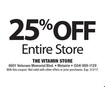 25% Off Entire Store. With this coupon. Not valid with other offers or prior purchases. Exp. 3/3/17.