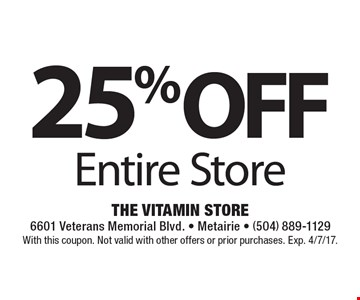 25%off entire store. With this coupon. Not valid with other offers or prior purchases. Exp. 4/7/17.