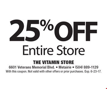 25% Off Entire Store. With this coupon. Not valid with other offers or prior purchases. Exp. 6-23-17.
