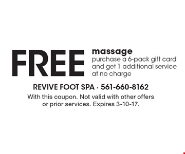 FREE massage purchase a 6-pack gift card and get 1 additional service at no charge. With this coupon. Not valid with other offers or prior services. Expires 3-10-17.