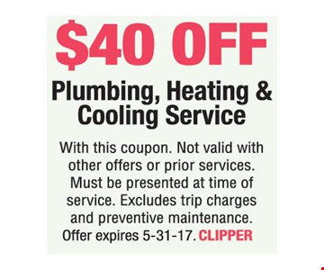 $40 OFF Plumbing, Heating & Cooling Service